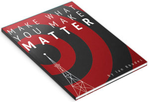 Free Marketing eBook - Make What You Make Matter