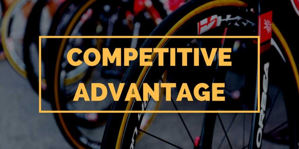 How Do You Create a Competitive Advantage?