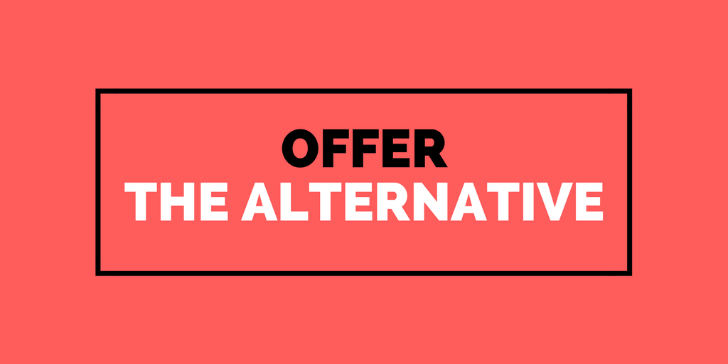 How To Differentiate : Offer The Alternative
