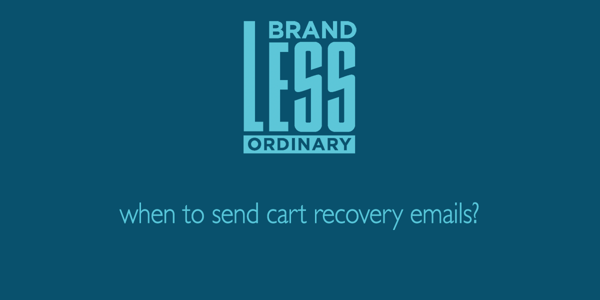 when to send cart abandonment campaign?